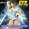 Dj Nenê Do Rincão Feat Dz Mc's - Não Adianta Não (EletroFunk) [2015]