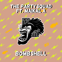 The Party  Squad Bombshell (Ft. Maikal X) Artwork