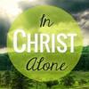 2013 10 06 - In Christ Alone - The Living Gospel
