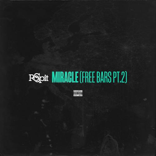 Miracle (Free Bars Pt. 2)