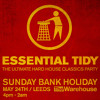 Essential Tidy Sunday 24th May @ The Warehouse Leeds: Rob Tissera 3 Deck Hard House Classics Mix
