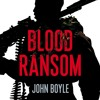 Blood Ransom by John Boyle, Narrated by Ric Jerrom