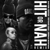 Hit Or Nah (ft. Keyshia Cole & French Montana) [Remix] DIRTY