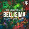 Dj Quicksilver - Bellisima (DJ NYK 2015 REMIX)