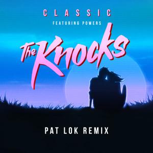 Classic (Pat Lok Shymix) by The Knocks