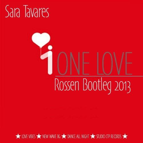 Sara Tavares - One Love (Rossen 2013 Bootleg) - FREE DOWNLOAD