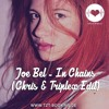 Joe Bel - In Chains (Chris & Triplex Edit) FREE DOWNLOAD