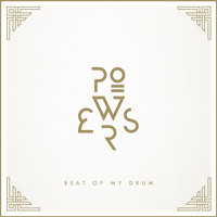 Powers - Beat Of My Drum
