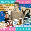 Robin Schulz Vs Martin Solveig & GTA - Prayer Intoxicated (Oliver Heldens Mushup)