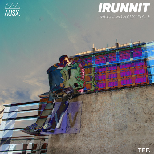 """IRUNNIT"" [Prod. by Capital Ł]"
