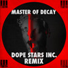 Master Of Decay (Dope Stars Inc. Remix)