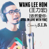 Sir - Still In Love with you 依然愛你 (cover)[WANG LEEHOM 王力宏]