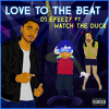 Love To The Beat (DJ E - FEEZY X WATCH THE DUCK) Dirty version