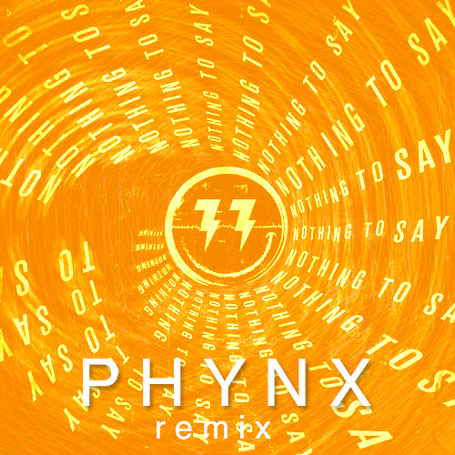 Bingo Players - Nothing To Say (P H Y N X Remix)