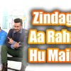 Zindagi Aa Raha Hoon Main - Atif aslam- Download
