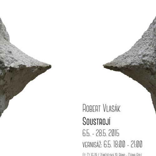 Galerie Klubovna: Soustrojí (Robert Vlasák)