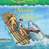 Magic Tree House #53: Shadow of the Shark by Mary Pope Osborne, read by Mary Pope Osborne