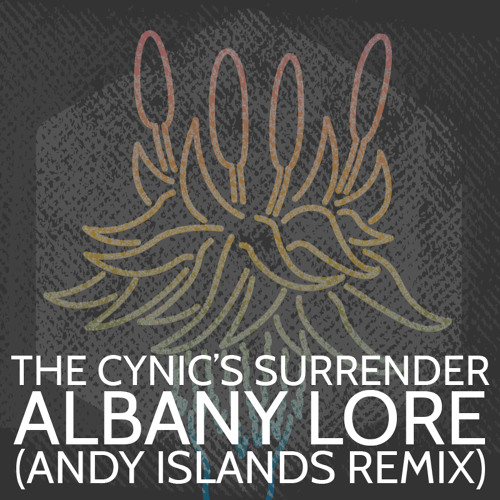 Albany Lore - The Cynic's Surrender (Andy Islands Remix)