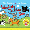 What The Jackdaw Saw - Julia Donaldson and Nick Sharratt