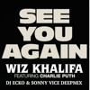 Wiz Khalifa-See You Again Feat. Charlie Puth (DJ Ecko & Sonny Vice Deepmix Bootleg) FREE DOWNLOAD