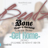 Get Home ft Bone Thugs~N~Harmony (Layzie Bone)