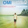 OMI - Cheerleader - Miguel Lara - Violín Cover
