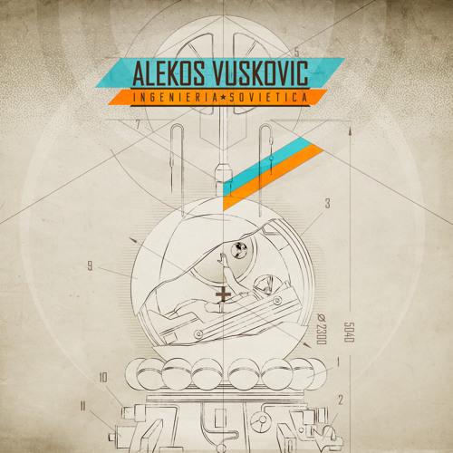 Alekos Vuskovic - Ingeniería Soviética 2015