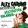 Alex Gaudino Feat Crystal Waters - Destination Calabria (BenSkullz Melbourne Bounce Remix)