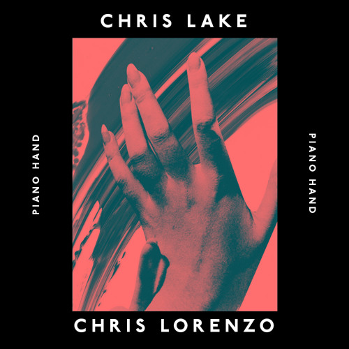 Chris Lake & Chris Lorenzo – Piano Hand (Original Mix)