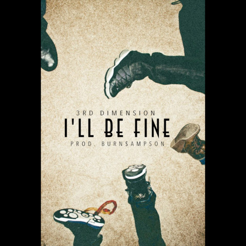 3rd Dimension – I'll Be Fine