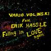 Vario Volinski Feat. Erik Hassle - Falling In Love Again (Vario Volinski Club Vocal)