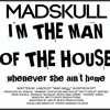 MAD SKULL - MAN OF THE HOUSE (PARADISE RIDDIM)