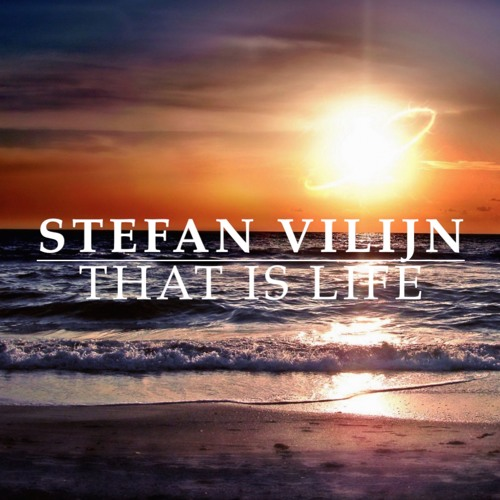 Stefan Vilijn - That Is Life (Original Mix)