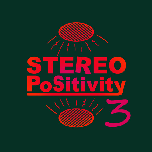 Stereo Positivity Episode3