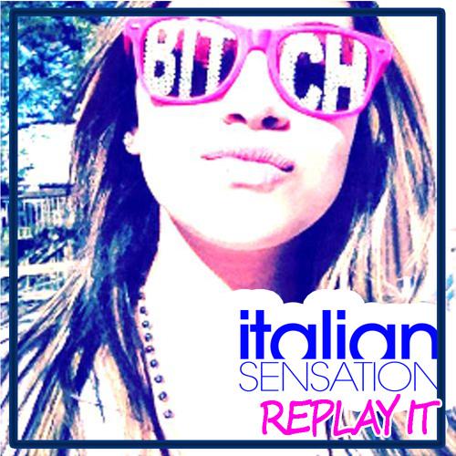 Italian SenSation feat. Trish Staxx - Replay It (Radio Edit)