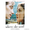 Where She Went by Gayle Forman (Audiobook Extract) read by Dan Bittner