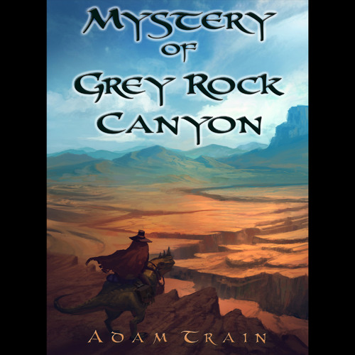 Mystery Of Grey Rock Canyon
