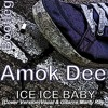 Amok Dee - ICE ICE BABY (Cover By; Marty Ray) Bootleg Demo