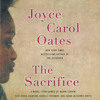 THE SACRIFICE By Joyce Carol Oates, Read By B Turpin, S Johnson, K Foreman And A Lazarre - White