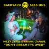 Miley Cyrus & Ariana Grande - Don't Dream I'ts Over