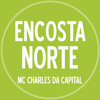 MC Charles Da Capital - Encosta Norte