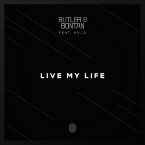 Live My Life by Butler & Bontan Feat. Vula