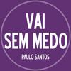 Paulo Santos - Vai Sem Medo