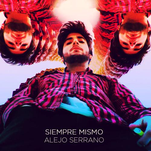 Alejo Serrano - Siempre Mismo