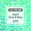 Liquid Drum & Bass 2015 - Talk2Frank