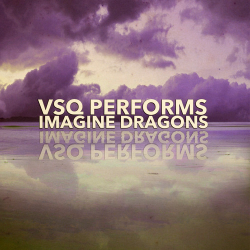 """VSQ Performs Imagine Dragon's """"On Top Of The World"""""""