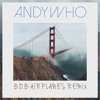 BoB - Airplanes ft Hayley Williams AndyWho Remix