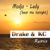 Modjo - Lady (hear me tonight) (Drake & KC Remix) [FREE DOWNLOAD]