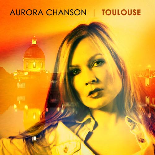 Aurora Chanson - Toulouse (Claude Nougaro cover)