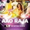 AAO RAJA - GABBAR IS BACK - DJ NITISH REMIX